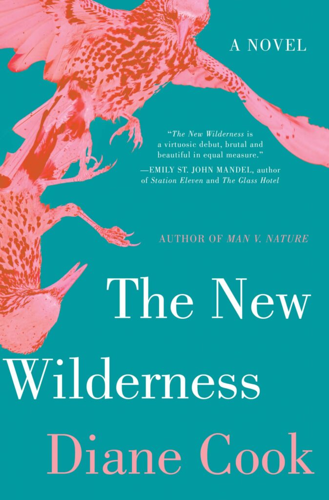 The New Wilderness, written by Diane Cook